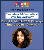 "VIDHI PARIVARTAN'S WEBINAR ON ""HOW TO BAG A JOB/INTERNSHIP AT A TOP TIER LAW FIRM?"""