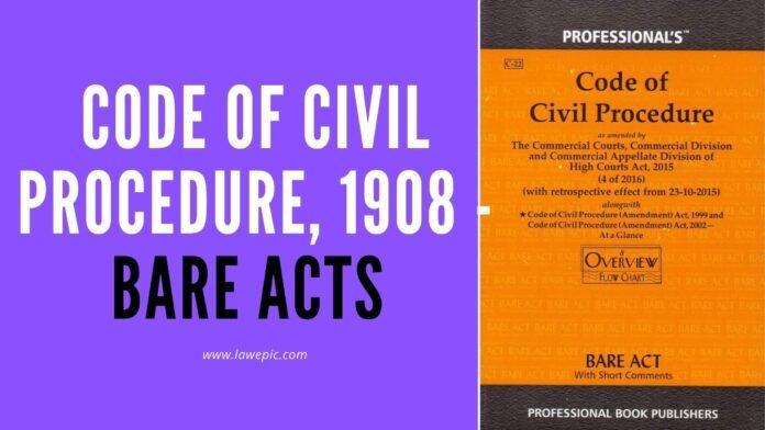 Code of Civil Procedure, 1908 - Bare Acts
